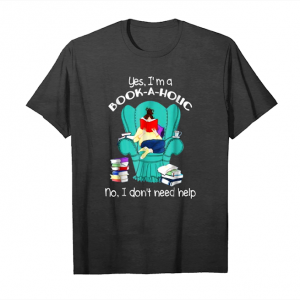 Trending Yes I'm A Book A Holic No I Don't Need Help Shirt Unisex T-Shirt