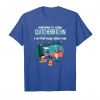 Get Welcome To Camp Quitcherbitchin, T Shirt For Camp Lovers Unisex T-Shirt