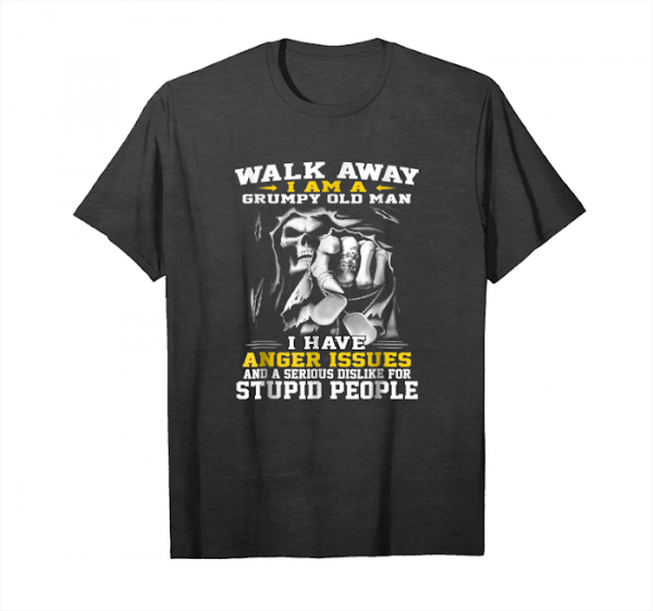 Trending Walk Away I Am A Grumpy Old Man Funny Slogan Skull T Shirt Unisex T-Shirt