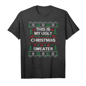 Get Now This Is My Ugly Christmas Sweater Funny Holiday T Shirt Unisex T-Shirt