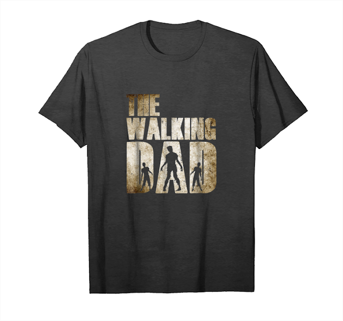 Get The Walking Dad Shirt Funny Fathers Day 2018 T Shirt Unisex T-Shirt