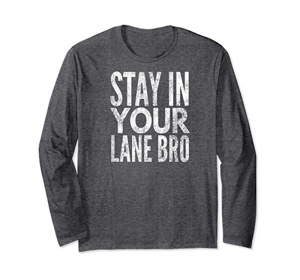 Trends Stay In Your Lane Bro
