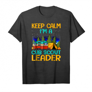 Cool Keep Calm I'm A Cub Scout Leader T Shirt Unisex T-Shirt