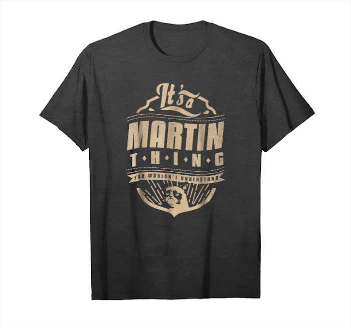 You Wouldnt Understand Its A Martin Thing