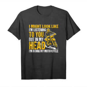 Buy Now In My Head I'm Riding My Motorcycle T Shirt Unisex T-Shirt