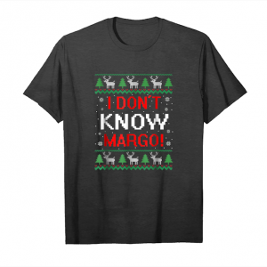 Get I Don T Know Margo   Funny Christmas Vacation T Shirt Unisex T-Shirt