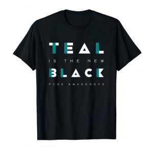 Trending Womens Teal Is The New Black PCOS Awareness Shirt