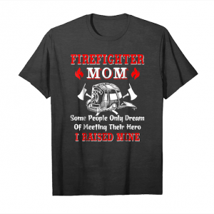 Buy Now Firefighter Mom T Shirt   My Hero   I Raised Mine T Shirt Unisex T-Shirt
