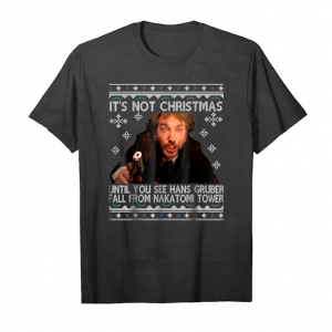 Order Now Die Hard Its Not Christmas Until Hans Falls From Tower Ugly Unisex T-Shirt