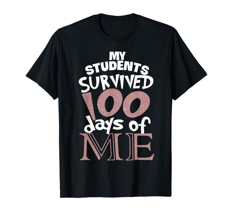 Trending My Students Survived 100 Days Of Me Tshirt