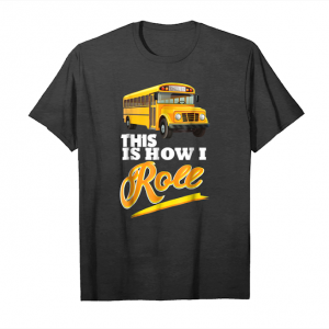 Trends This Is How I Roll School Bus Driver Funny T Shirt Unisex T-Shirt