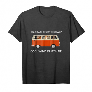 Get On A Dark Desert Highway Cool Wind In My Hair Hippie T Shirt Unisex T-Shirt