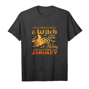 Order Now Never Underestimate A Biker Witch Was Born January T Shirt Unisex T-Shirt