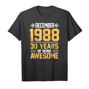 Trends Legends Born In December 1988 30 Years Old Being Awesome Unisex T-Shirt