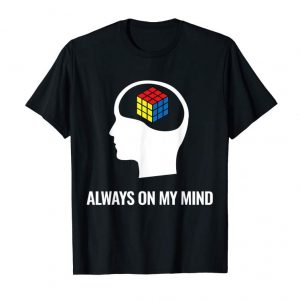 Order Speed Cubing Puzzle Cube Shirt Always On My Mind