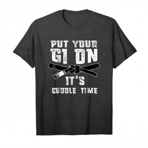 Trends Brazilian Jiu Jitsu Put Your Gi On, Bjj Time Cuddle T Shirt Unisex T-Shirt