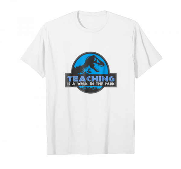Buy Teaching Is A Walk In The Park T Shirt Awesome Gift Unisex T-Shirt