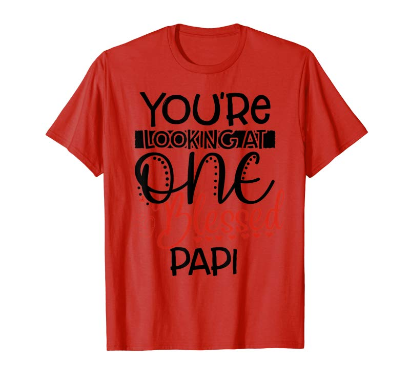 e4f2830aa Buy Now Blessed Papi T-shirt Looking At One Father's Day Gift - Tees ...