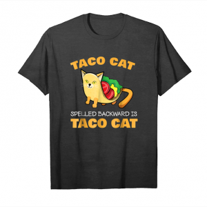 Cool Taco Cat Spelled Backwards Is Taco Cat Shirt Funny Gift_1 Unisex T-Shirt