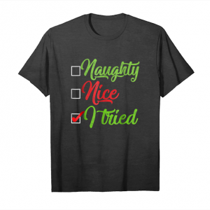 Trends Naughty Naughty I Tried List Funny Christmas Gift T Shirt Unisex T-Shirt