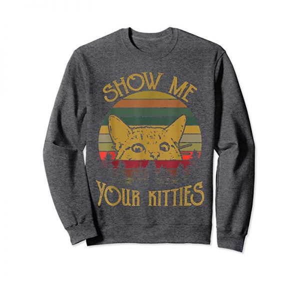 Buy Now Show Me Your Kitties Cat Lover Retro Vintage Gift Tshirt