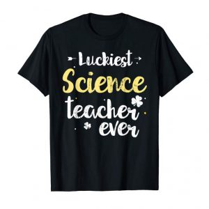 Get Now Luckiest Science Teacher Ever St. Patricks Day T Shirt Gifts
