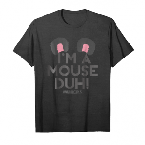 Cool Mean Girls I'm A Mouse Duh Ears Graphic T Shirt Unisex T-Shirt