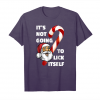 Get Now It's Not Going To Lick Itself Christmas Candy Cane T Shirt Unisex T-Shirt