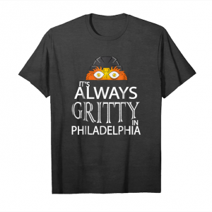 Cool Its Always Gritty In Philadelphia Hockey Mascot T Shirt Unisex T-Shirt