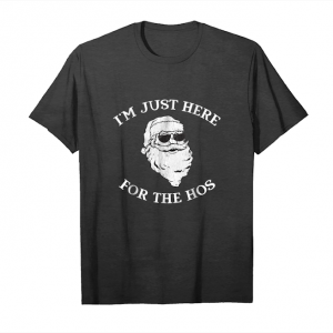 Get I'm Just Here For The Hos Christmas Santa T Shirt Unisex T-Shirt