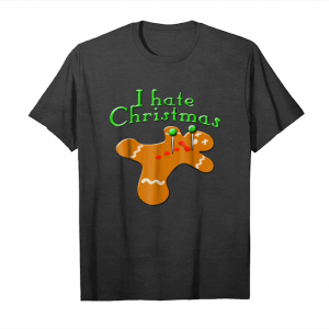 Trending Gingerbread Man I Hate Christmas T Shirts For Man Woman Kid Unisex T-Shirt