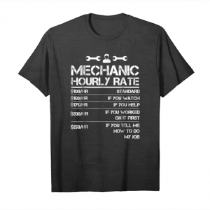 Get Funny Mechanic Hourly Rate Gift Shirt Labor Rates T Shirt Unisex T-Shirt
