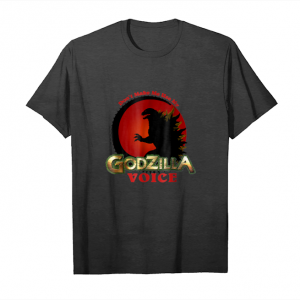 Buy Don't Make Me Use My Godzilla Voice T Shirt Unisex T-Shirt