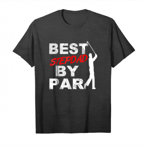 Buy Best Stepdad By Par Funny Golf Fan Gift Shirt For Golf Lover Unisex T-Shirt