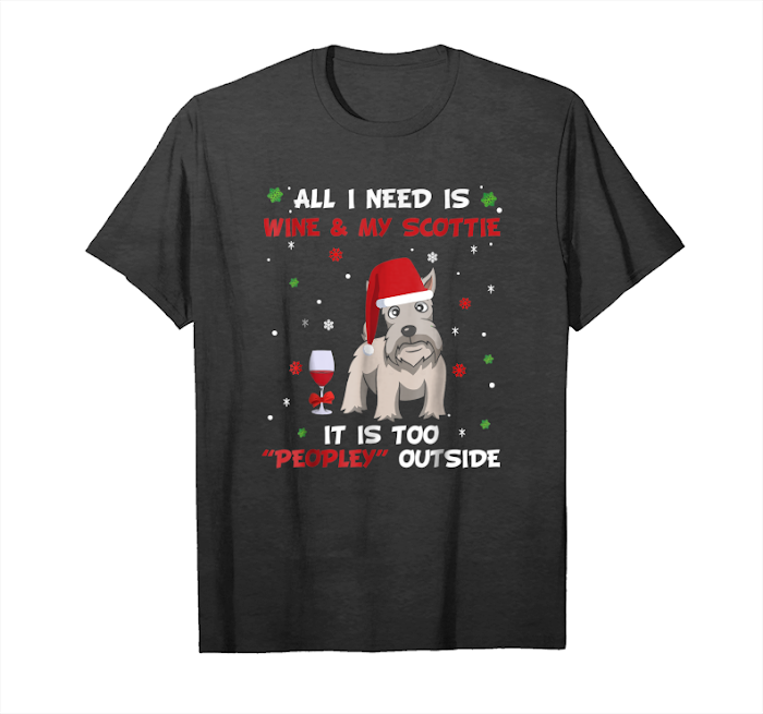 Get All I Need Is Wine And My Scottie Dog Christmas Tshirt Unisex T-Shirt