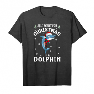 Buy Now All I Want For Christmas Is A Dolphin Shirt Pajama Gift Xmas Unisex T-Shirt