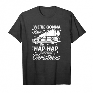 Get Now We Re Gonna Have The Hap Hap Happiest Christmas Tee Unisex T-Shirt