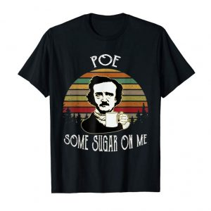 Order Poe Some Sugar On Me Funny Coffee T Shirt