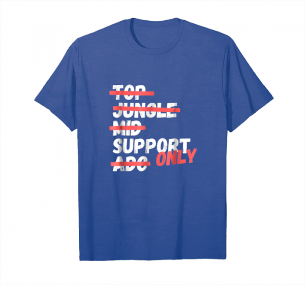 Order Now Support Only Moba Shirt Unisex T-Shirt