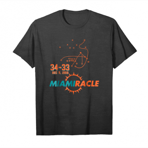 Order Miami Miracle Funny Miami Football Dolphins T Shirt For Fans Unisex T-Shirt