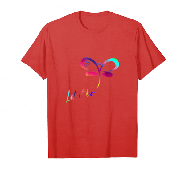 Buy Let It Be Dragonfly Hippie For Women T Shirt Unisex T-Shirt