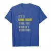 Buy Now It's A Game Theory Shirt Unisex T-Shirt