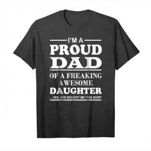 Cool I Am A Proud Dad Of A Freaking Awesome Daughter T Shirts Unisex T-Shirt