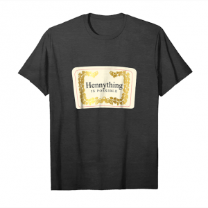 Buy Hennything Is Possible T Shirt Unisex T-Shirt