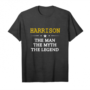 Order Harrison The Man The Myth The Legend T Shirt First Name Tee Unisex T-Shirt