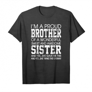 Cool Funny Gift For Brother From Sister Birthday Present Unisex T-Shirt