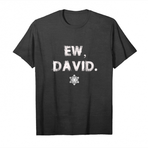 Cool Ew, David T Shirt Christmas   5 Birthday Men Woment Shirts Unisex T-Shirt