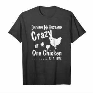 Buy Driving My Husband Crazy One Chicken At A Time T Shirt Unisex T-Shirt