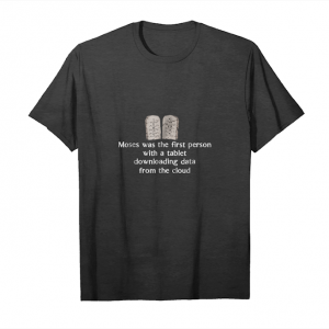 Cool Moses Was The First Person With A Tablet Dowloading Data Unisex T-Shirt