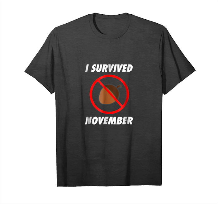 Order Mens I Survived No Nut November Tee Unisex T-Shirt